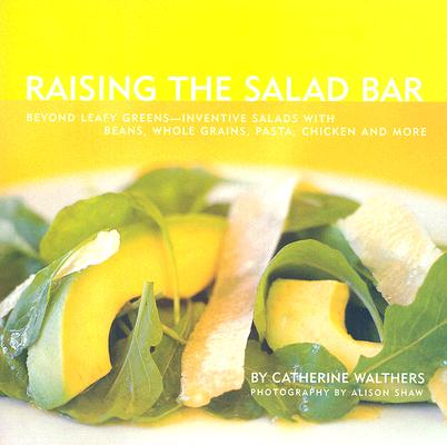 Raising the Salad Bar By Walthers, Catherine